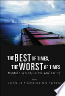 Best Of Times The Worst Of Times The Maritime Security In The Asia Pacific