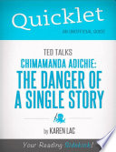 Quicklet on TED Talks  Chimamanda Adichie  The danger of a single story  CliffNotes like Summary  Book
