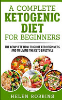 A Complete Ketogenic Diet for Beginners