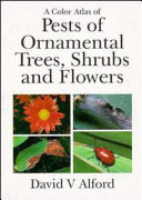 A Color Atlas of Pests of Ornamental Trees, Shrubs and Flowers