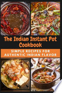 The Indian Instant Pot Cookbook