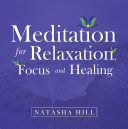Meditation for Relaxation, Focus and Healing