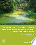 Removal of Toxic Pollutants through Microbiological and Tertiary Treatment