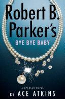 Robert B  Parker s Bye Bye Baby