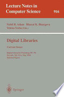 Digital Libraries - Current Issues  : Digital Libraries Workshop, DL '94, Newark, NJ, USA, May 19- 20, 1994. Selected Papers