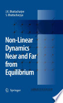 Non Linear Dynamics Near and Far from Equilibrium