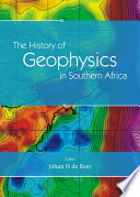The History of Geophysics in Southern Africa