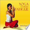 Yoga To Fight Fatigue Book