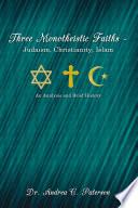 Three Monotheistic Faiths Judaism Christianity Islam