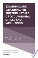 Examining and Exploring the Shifting Nature of Occupational Stress and Well Being
