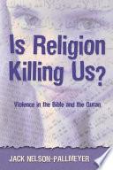 Is Religion Killing Us?