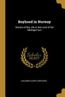 Boyhood in Norway: Stories of Boy Life in the Land of the Midnight Sun