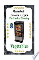 Masterbuilt Smoker Recipes for