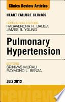 Pulmonary Hypertension  An Issue of Heart Failure Clinics   E Book