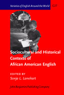 Sociocultural and Historical Contexts of African American English