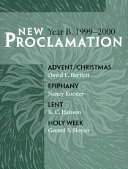 New Proclamation, Series B, Advent Through Holy Week, 1999-2000