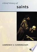 A Brief History of Saints