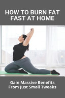 How To Burn Fat Fast At Home