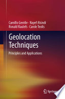 """Geolocation Techniques: Principles and Applications"" by Camillo Gentile, Nayef Alsindi, Ronald Raulefs, Carole Teolis"