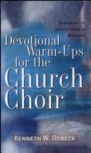 Devotional Warm Ups for the Church Choir
