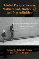 Global Perspectives on Motherhood  Mothering and Masculinities