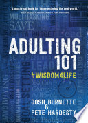 """Adulting 101: #Wisdom4Life"" by Josh Burnette, Pete Hardesty"
