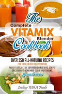 Complete Vitamix Blender Cookbook Book