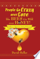 People Go Crazy over Love like Bees Go Wild over Honey  Book