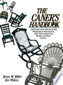 """The Caner's Handbook: A Descriptive Guide with Step-by-step Photographs for Restoring Cane, Rush, Splint, Danish Cord, Rawhide, and Wicker Furniture"" by Bruce W. Miller, Jim Widess"