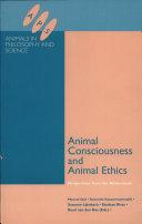 Animal Consciousness and Animal Ethics