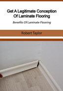 Get a Legitimate Conception of Laminate Flooring