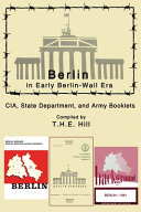 Berlin in Early Berlin Wall Era CIA  State Department  and Army Booklets