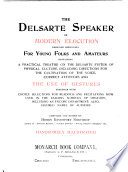 The Delsarte Speaker Or Modern Elocution Designed Especially for Young Folks and Amateurs Book PDF