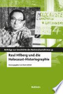 Raul Hilberg und die Holocaust-Historiographie