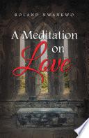 A Meditation On Love Book PDF