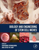 Biology and Engineering of Stem Cell Niches Book