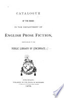 Catalogue Of The Books In The Department Of English Prose Fiction Which Belong To The Public Library Of Cincinnati