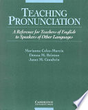 """Teaching Pronunciation: A Reference for Teachers of English to Speakers of Other Languages"" by Celce-Murcia, Marianne Celce-Murcia, Donna M. Brinton, Janet M. Goodwin"