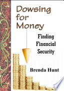Dowsing for Money   Finding Financial Security