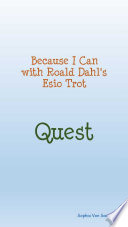 Because I Can with Roald Dahl's Esio Trot : Quest