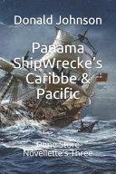 Panama Shipwrecke S Caribbe Pacific Book PDF