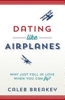 Pdf Dating Like Airplanes