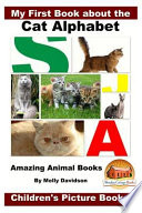 My First Book about the Cat Alphabet - Amazing Animal Books - Children's Picture Books