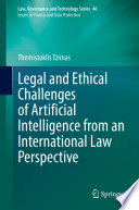Legal and Ethical Challenges of Artificial Intelligence from an International Law Perspective