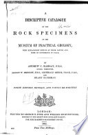 A Descriptive Catalogue of the Rock Specimens in the Museum of Practical Geology