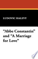 ABBE Constantin and a Marriage for Love