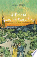 A Time to Question Everything Book