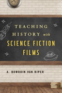 Teaching History with Science Fiction Films