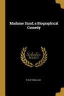 Madame Sand  a Biographical Comedy
