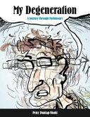 My degeneration: a journey through Parkinson's